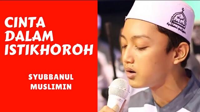 Lirik Teks Bacaan Sholawat Syair Cinta Dalam Istikhoroh Voc. Gus Azmi Syubbanul Muslimin