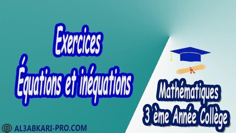 Exercices Équations et inéquations - 3 ème Année Collège pdf Équations et inéquations Résolution d'équation Résolution d'un système d'équations Résolution d'équations à 1 inconnue Résolution d'équations à 2 inconnues Résolution de systèmes Mathématiques Maths Mathématiques de 3 ème Année Collège BIOF 3AC 3APIC Cours Résumé Exercices corrigés Devoirs corrigés Examens régionaux corrigés Fiches pédagogiques Contrôle corrigé Travaux dirigés td
