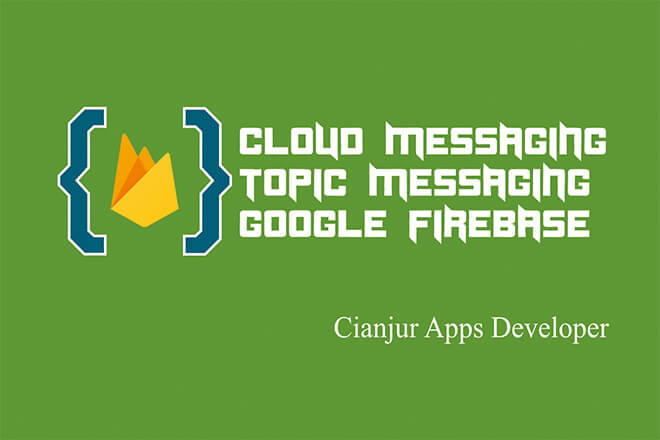 WildanTechnoArt-Belajar Cara Mengirim Pesan Topik di Firebase Cloud Messaging