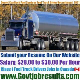 Desert Cardlock Fuel Services Class 1 Fuel Truck Driver Recruitment 2021-22