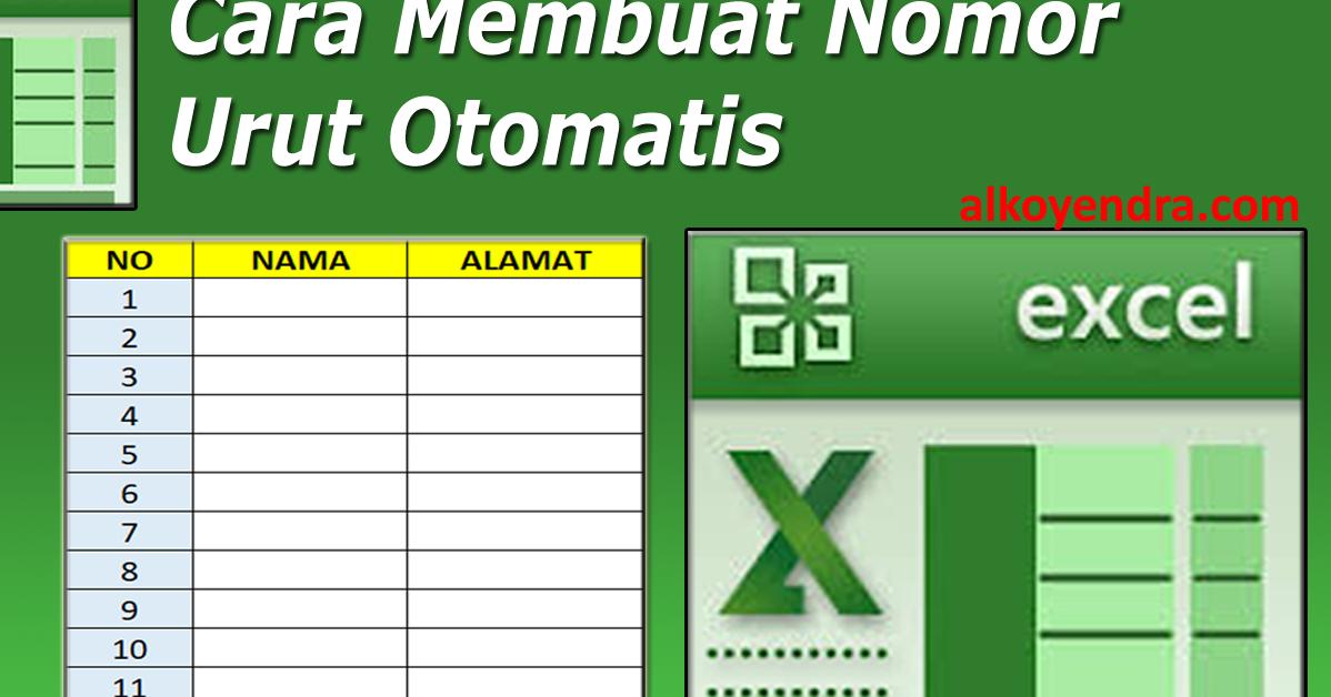 Cara Mudah Membuat Nomor Otomatis Pada Microsoft Excel