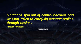 Carefully manage reality  Quote by steven redhead