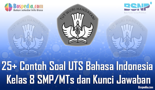 Contoh Soal UTS Bahasa Indonesia Kelas  Lengkap - 25+ Contoh Soal UTS Bahasa Indonesia Kelas 8 SMP/MTs dan Kunci Jawaban Terbaru