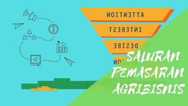 Saluran Pemasaran Agribisnis