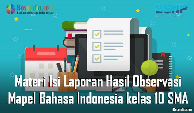 Materi Isi Laporan Hasil Observasi Mapel Bahasa Indonesia kelas 10 SMA/MA