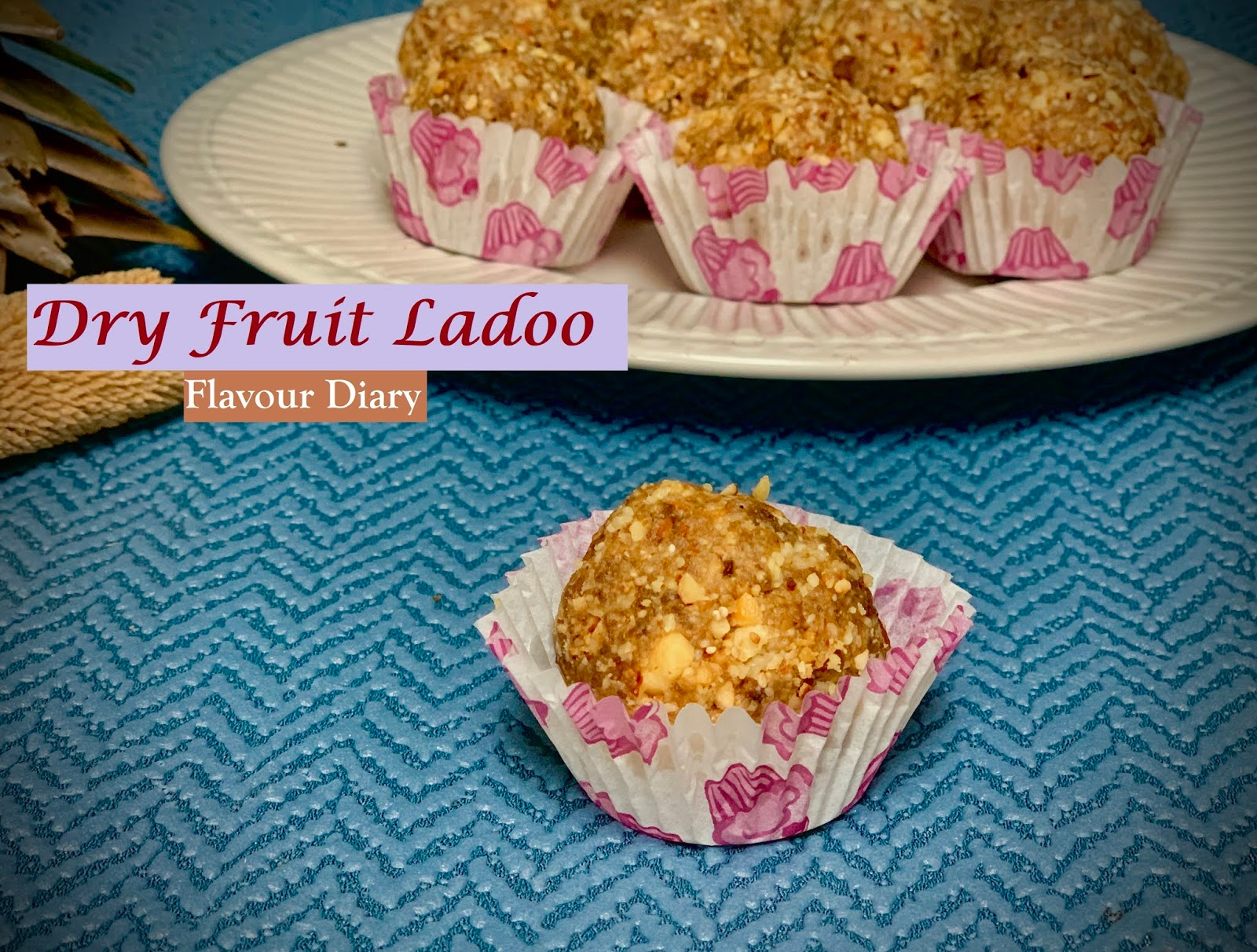 Healthy Dry Fruit Ladoo No sugar No Jaggery Gluten Free recipes Edible gifts FlavourDiary