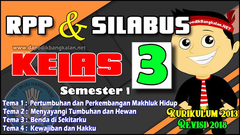 RPP Silabus Kelas 3 Kurikulum 2013 / K13 Semester 1 Revisi 2018