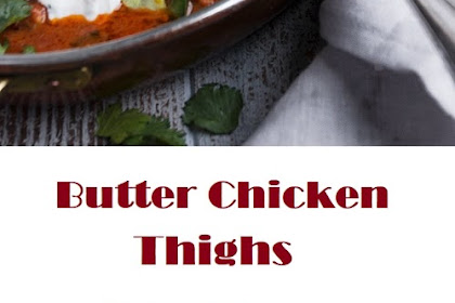 Butter Chicken Thighs