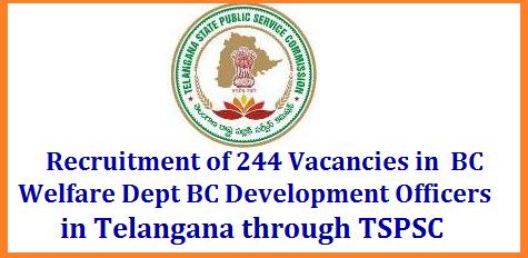 GO MS No 112 Recruitment of 244 Various Vacancies in Telangana BC Welfare Dept through TSPSC | District BC Development Officers Assistant BC Development Officers in Pre Metric and Post Metric Hostels in Telangana Junior Assistant Posts Recruitment Schedule Eligibility Criteria Syllabus will be mentioned in Detailed Notification by TSPSC later Public Services – Backward Classes Welfare Department - Recruitment – Filling of (244) Two Hundred and Forty Four vacant posts in various categories by Direct Recruitment under the control of Commissioner of Backward Classes Welfare Department, Telangana, Hyderabad, through the Telangana State Public Service Commission, Hyderabad – Orders –Issued. recruitment-of-244-various-vacancies-bc-development-officers-telangana-eligibility-syllabus-tspsc