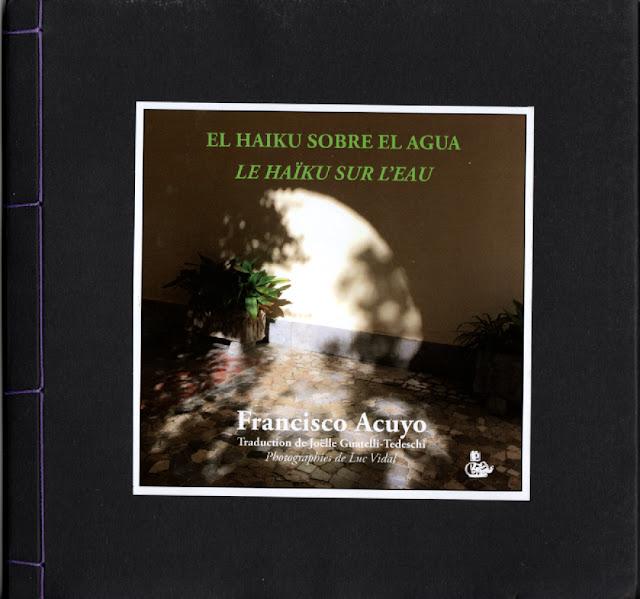 El haiku sobre el agua, Le haïku sur L'eau,  Francisco Acuyo