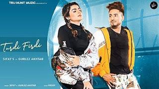 Turdi Firdi Song, New Punjabi Song Download, New Punjabi Songs, New Punjabi Songs Lyrics, Video Punjabi Songs, Sad Punjabi Songs, Romantic Punjabi Songs, Gurlez Akhtar Songs, New Gurlez Akhtar Song