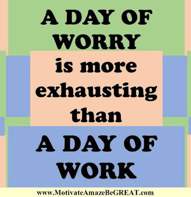 "Motivational Pictures Quotes, Facebook Page, MotivateAmazeBeGREAT, Inspirational Quotes, Motivation, Quotations, Inspiring Pictures, Success, Quotes About Life, Life Hack:  ""A DAY OF WORRY is more exhausting than A DAY OF WORK."""