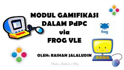 Modul Gamifikasi Dalam PdPC via Frog VLE