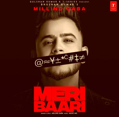 MERI BAARI LYRICS- MILIND GABA | BHUSHAN KUMAR | HINDI SONG 2019