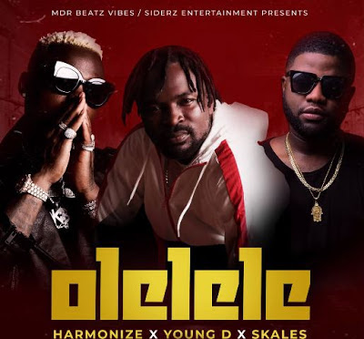 AUDIO | Young D ft Harmonize, Skales _ OLELELE Mp3 | Download