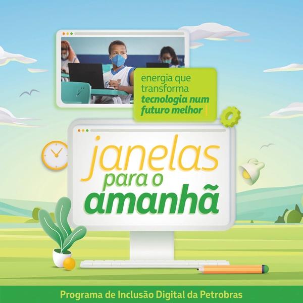 Últimos dias de inscrições para o Janelas para o Amanhã - Programa de Inclusão Digital da Petrobras