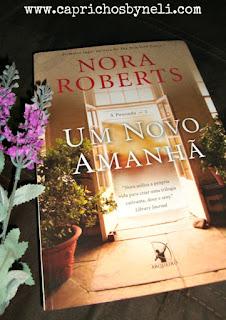 Um novo amanhã, Nora Roberts, Editora Arqueiro