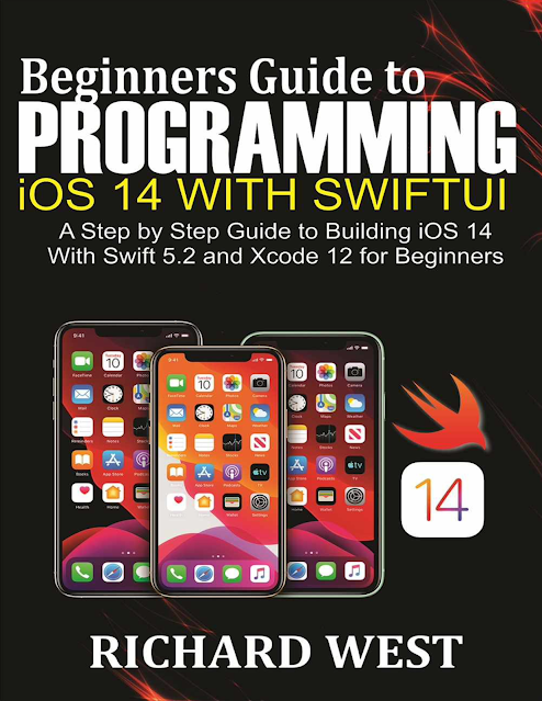 Beginners Guide to Programming iOS 14 Using SwiftUI