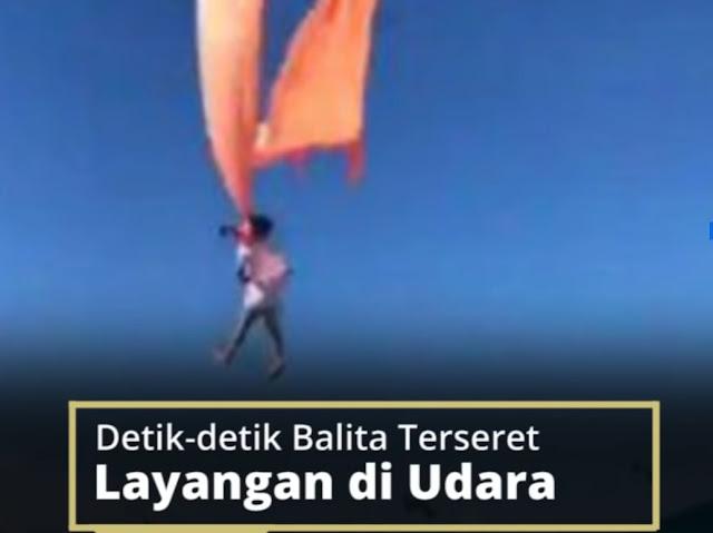 Detik-detik Balita Terseret Layangan ke Udara 10 Meter, Warga Histeris, Wali Kota Meminta Maaf