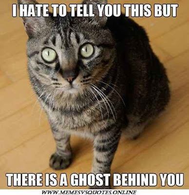 Ghost behinds you