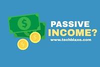 WHAT IS PASSIVE INCOME? (पैसिव इनकम क्या है और कैसे कमाए?)