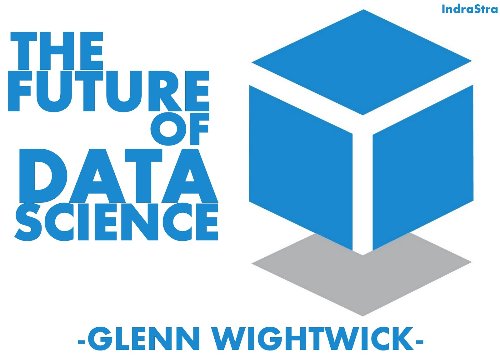 The Future of Data Science by Glenn Wightwick