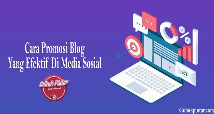 Cara Promosi Blog Yang Efektif Di Media Sosial