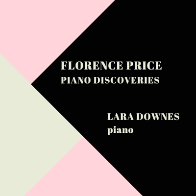 Lara Downes: World Premiere Florence Price recording drops today!