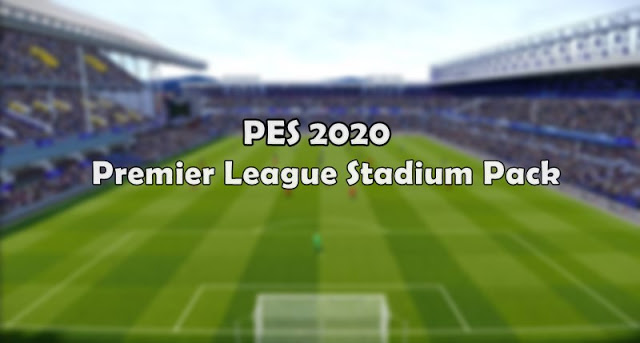 PES 2020 Premier League Stadium Pack