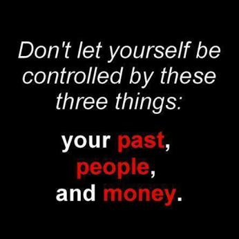 Jangan Biarkan Diri Anda Dikendalikan Oleh Masa Lalu, Orang Lain Dan Uang