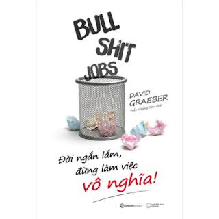 Bullshit Jobs: Đời Ngắn Lắm, Đừng Làm Việc Vô Nghĩa! ebook PDF EPUB AWZ3 PRC MOBI