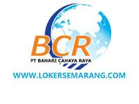 Lowongan Kerja Semarang di PT Bahari Cahaya Raya Indonesia