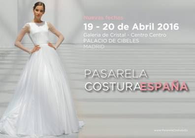 Pasarela Costura España 2016, el 19 y 20 de abril