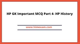 HP GK Important MCQ Part 4- HP History