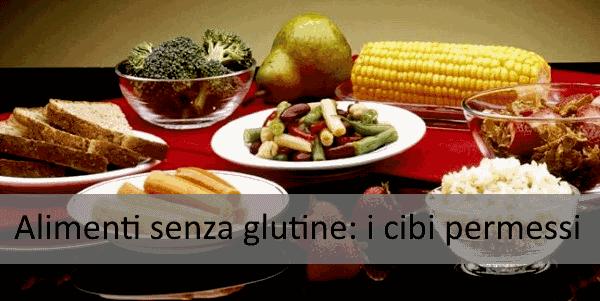 Alimenti senza glutine: i cibi permessi