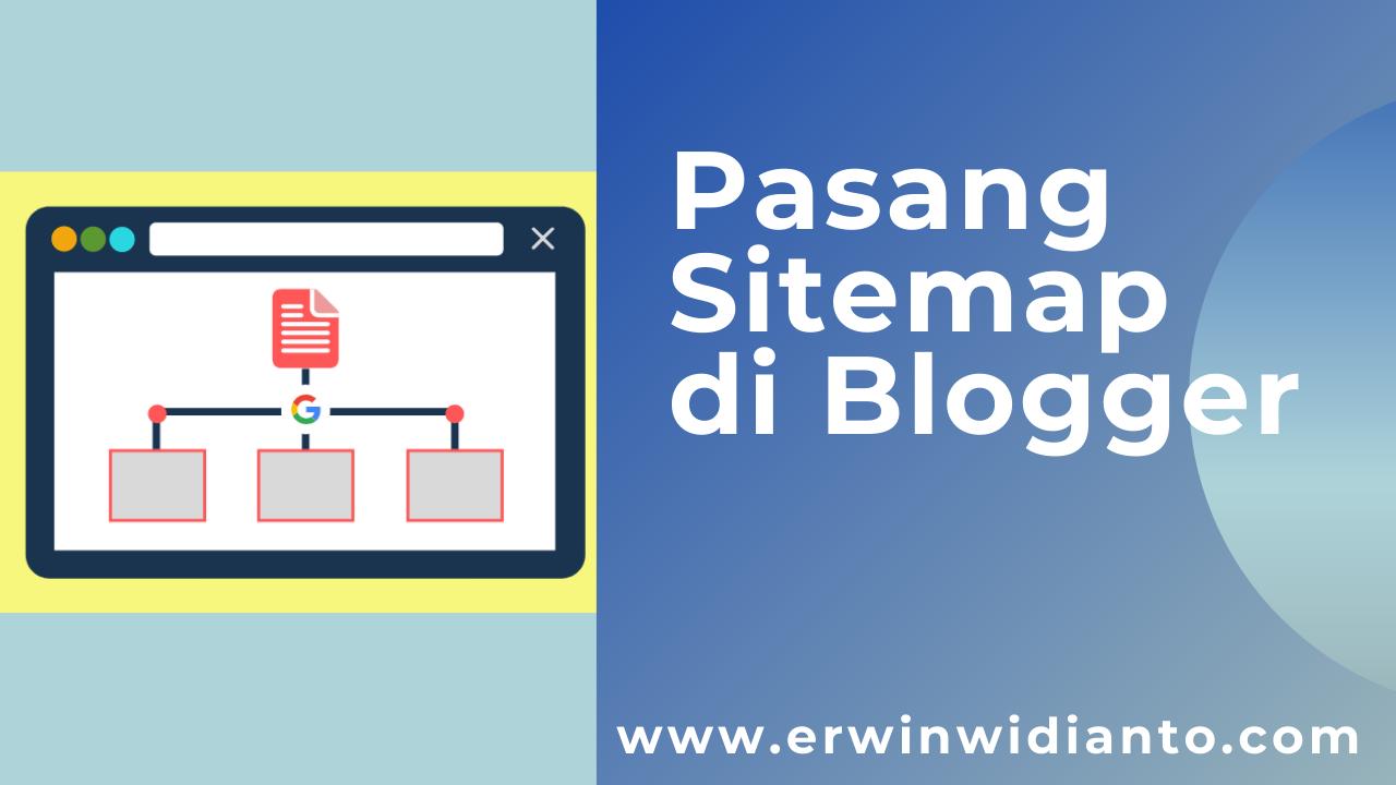 Cara Buat Sitemap di Blogger untuk Mempercepat Index