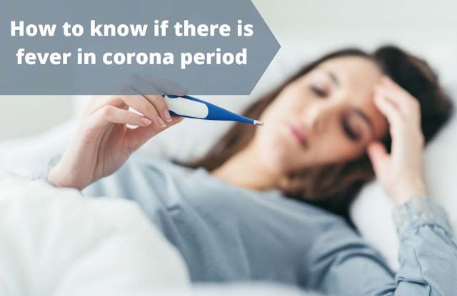 How to know if there is fever in corona period