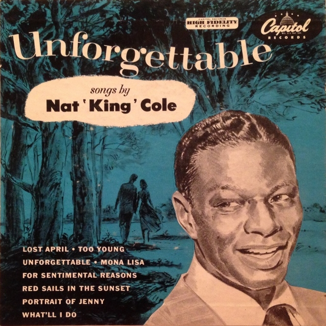 Unforgettable. Nat King Cole