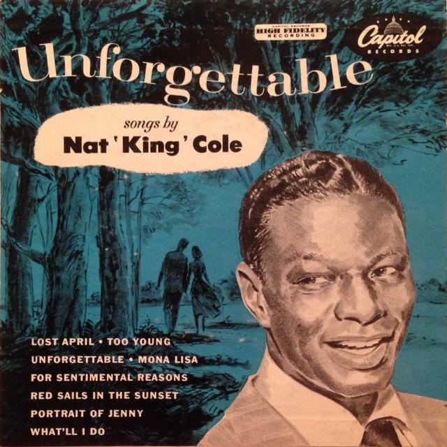 Unforgettable. Nat King Cole