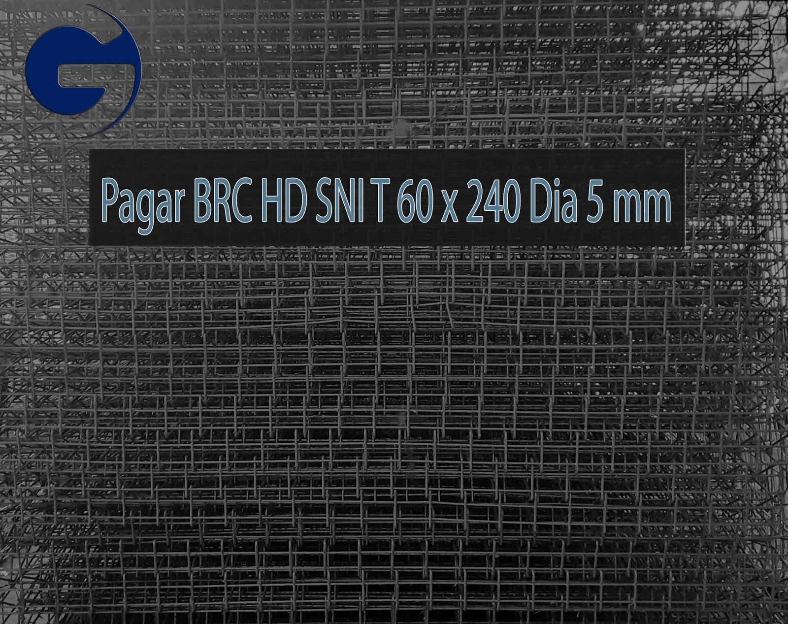 Jual pagar BRC HD SNI T 60 x 240 Dia 5 mm