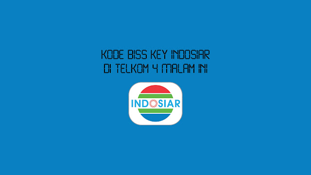 Kode Biss Key Indosiar di Telkom 4 Malam Ini