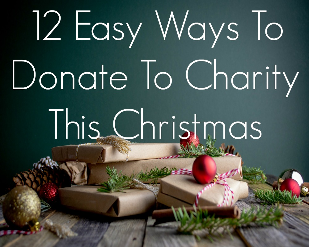 12 Easy Ways To Donate To Charity This Christmas
