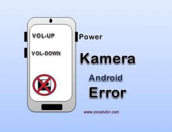 Cara Memperbaiki Kamera Error Pada Hp Samsung Android