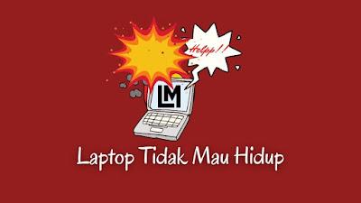 Solusi laptop tidak mau hidup frozen booting