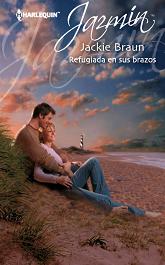 Jackie Braun - Refugiada En Sus Brazos