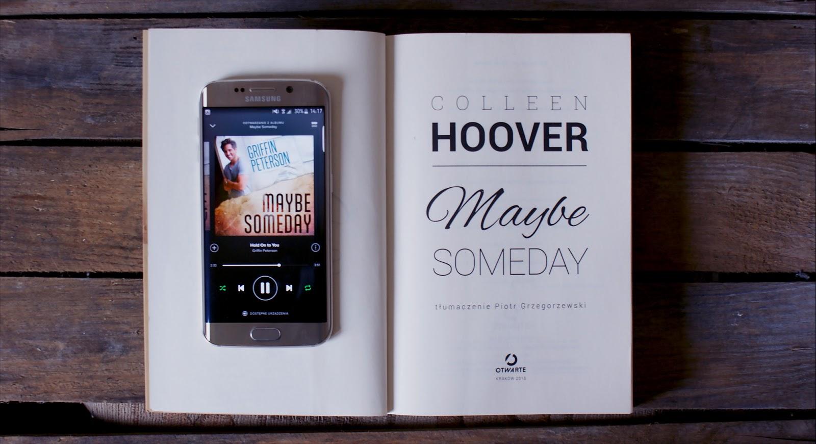 Maybe Someday, Colleen Hoover, romans, Sydney, Ridge, miłość, książka, drewniane tło, telefon, spotify, muzyka, Samsung, Samsung galaxy s6 edge