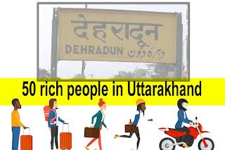 50 rich people in Uttarakhand
