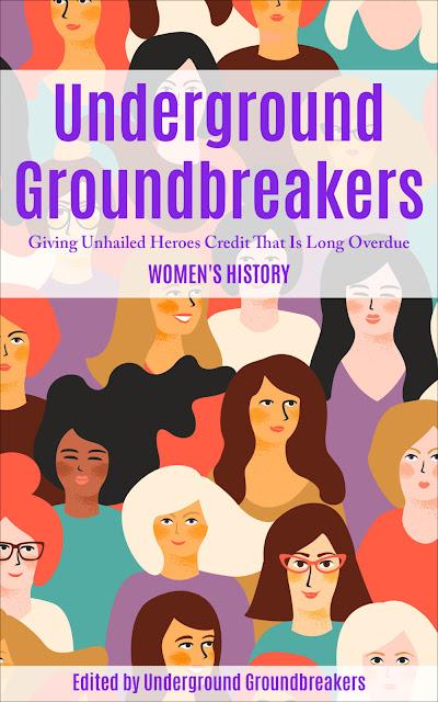 Underground Groundbreakers: Women's History (EPUB)