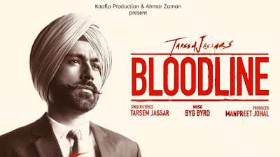 Check out Bloodline lyrics penned & sung by Tarsem Jassar
