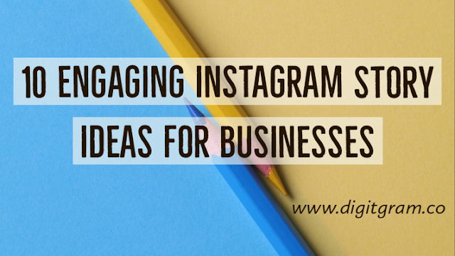 10 Engaging Instagram Story Ideas For Businesses! You Must Try